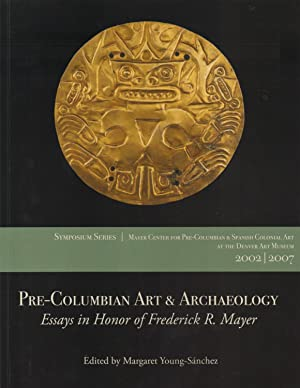 Pre-Columbian Art & Archaeology--Essays in Honor of: Young-Sanchez, Margaret (editor)