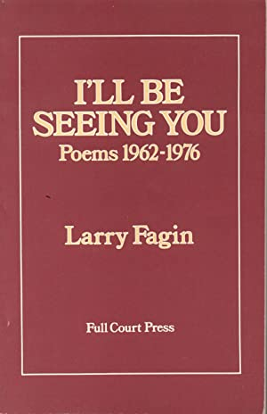 I'Ll be Seeing You Poems 1962-1976: Fagin, Larry