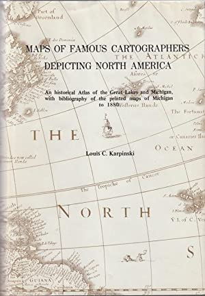 Maps of Famous Cartographers Depicting North America: Karpinski, Louis C.