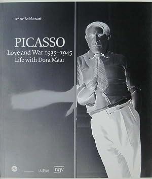 Picasso: Love and War 1935-1945 Life with: Baldassari, Anne