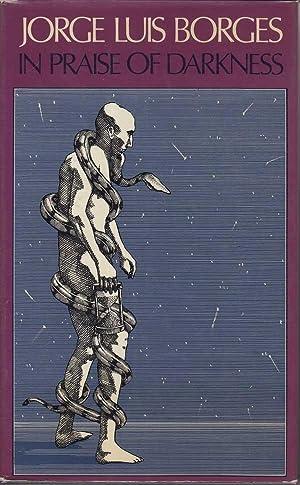 In Praise of Darkness: Borges, Jorge Luis