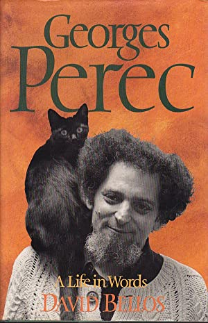 Georges Perec - a Life in Words: Bellos, David