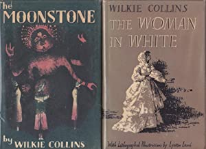 The Woman in White and The Moonstone: Collins, Wilkie