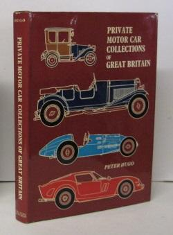 PRIVATE MOTOR CAR COLLECTIONS OF GREAT BRITAIN: Peter Hugo