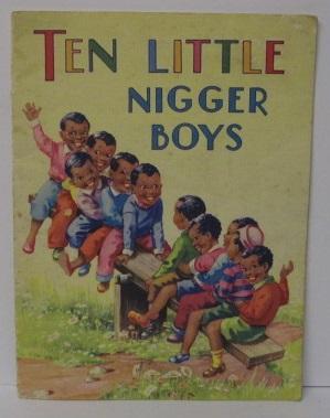 TEN LITTLE NIGGER BOYS: N/a