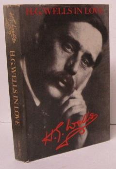H. G. WELLS IN LOVE: Postscript to: H. G. Wells