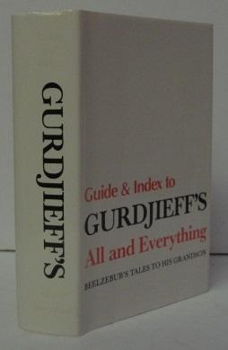 GUIDE AND INDEX TO GURDJIEFF'S ALL AND: G. I. Gurdjieff