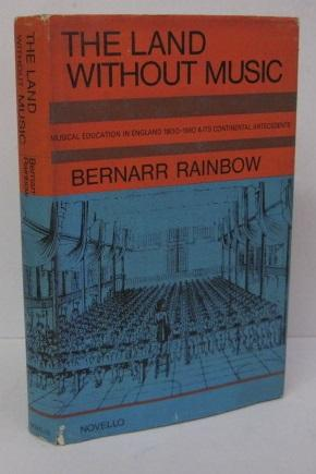 THE LAND WITHOUT MUSIC: Musical Education in: Bernarr Rainbow