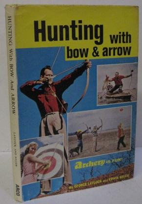 HUNTING WITH BOW AND ARROW: George Laycock, Erwin