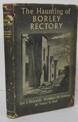 THE HAUNTING OF BORLEY RECTORY: Eric J. Dingwall,