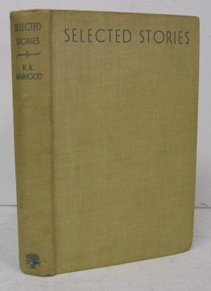 SELECTED STORIES From collections published between 1928: H. A. Manhood