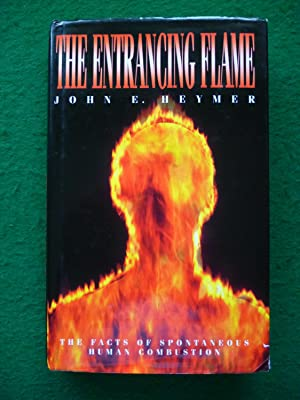 The Entrancing Flame (The Facts Of Spontaneous: John E. Heymer