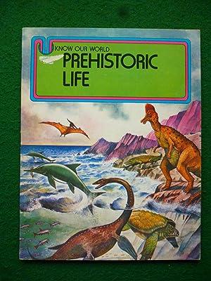 Prehistoric Life (Know Our World Series): David Le Roi