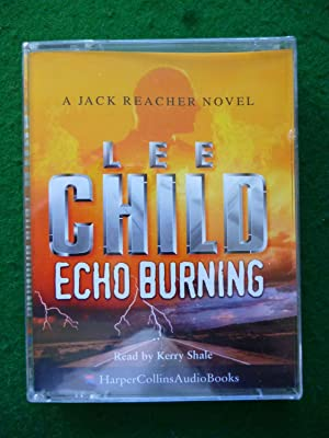 Echo Burning ( Audio Book Read By Kerry Shale ): Lee Child