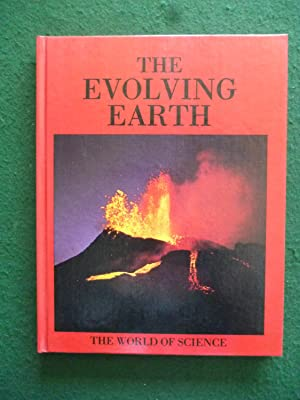 The Evolving Earth (The World Of Science Volume 3)