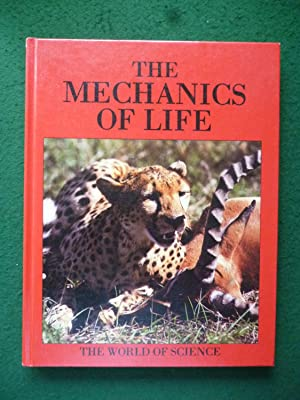 The Mechanics Of Life (The World Of Science Volume 12)