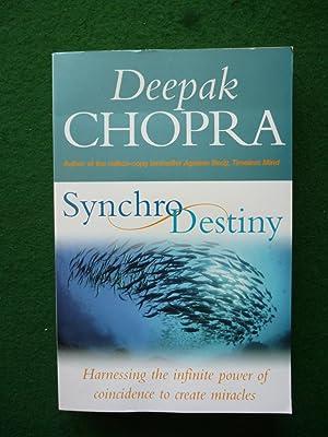 Synchro Destiny (Synchrodestiny): Deepak Chopra