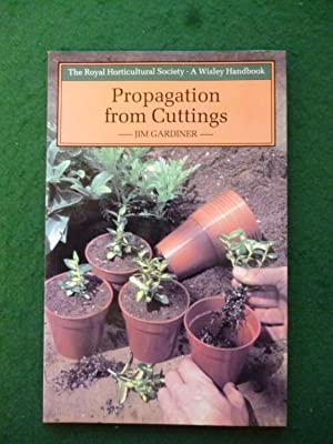 Propagation From Cuttings (The Royal Horticultural Society A Wisley Handbook)