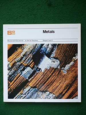 Metals (Macdonald Educational A Unit For Teachers Stages 1 And 2)