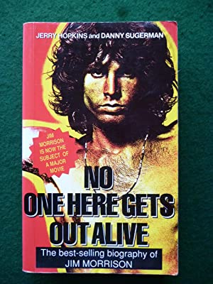 No One Here Gets Out Alive The Best-Selling Biography Of Jim Morrison