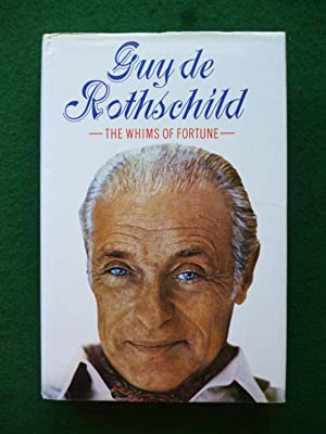 The Whims Of Fortune: Guy De Rothschild