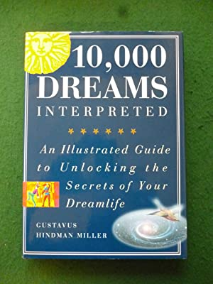10,000 Dreams Interpreted (An Illustrated Guide To Unlocking The Secrets Of Your Dreamlife)