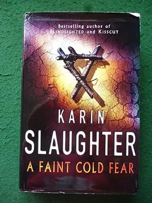 A Faint Cold Fear (First Edition Hardback: Karin Slaughter