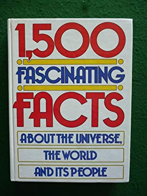 1,500 Fascinating Facts About The Universe, The World And It's People