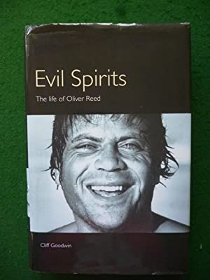 Evil Spirits The Life Of Oliver Reed