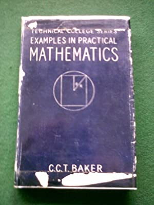 Technical College Series Example In Practical Mathematics: C.C.T.Baker