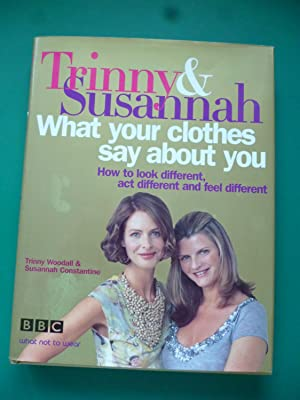 Trinny & Susannah What Your Clothes Say About You