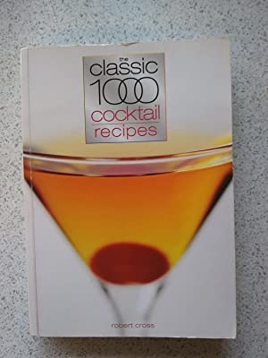 The Classic 1000 Cocktail Recipes