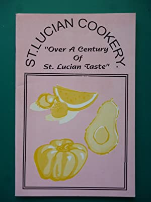 """St. Lucian Cookery """"Over A Century Of St. Lucian Taste): Wenton O.Spence"""