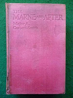 The Marne - And After: Major A.Corbett-Smith