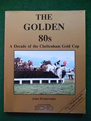 The Golden 80s A Decade Of The: John Drinkwater