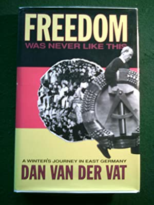 Freedom Was Never Like This A Winter's Journey In East Germany