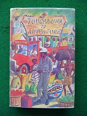 Touchdown To Adventure: Ward S.Leslie