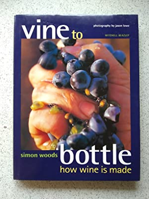 Vine To Bottle How Wine Is Made