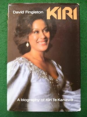 Kiri A Biography Of Kiri Te Kanawa: David Fingleton