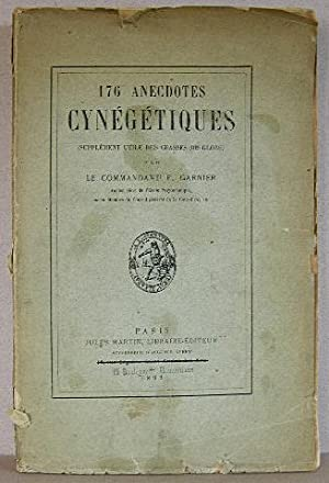 176 ANECDOTES CYNEGETIQUES, Supplement Utile Des Chasses Du Globe
