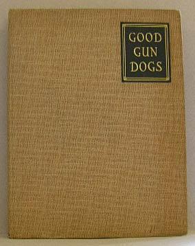 GOOD GUN DOGS: Hardy, Capt. H.F.H.