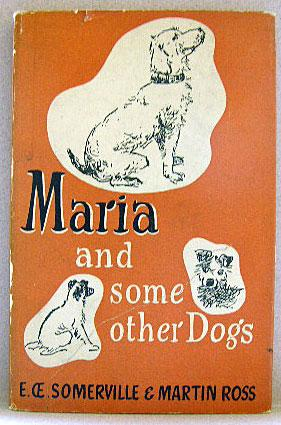 MARIA, and Some Other Dogs: Somerville, E, &