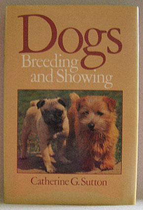 DOGS, BREEDING AND SHOWING