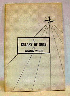 A GALAXY OF DOGS: Wade, Frank