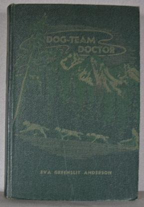 DOG-TEAM DOCTOR, The Story of Dr. Romig: Anderson, Eva Greenslit