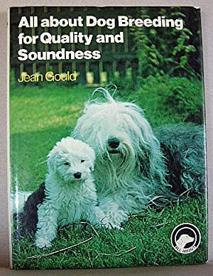 ALL ABOUT DOG BREEDING FOR QUALITY AND SOUNDNESS