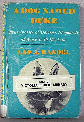 A DOG NAMED DUKE, True Stories of German Shepherds at Work with the Law: Handel, Leo A.