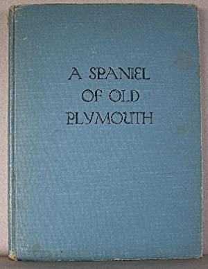 A SPANIEL OF OLD PLYMOUTH: Johnson, Margaret S.