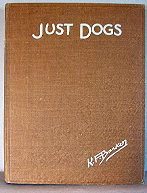 JUST DOGS, SKETCHES IN PEN & PENCIL: Barker, K. F.