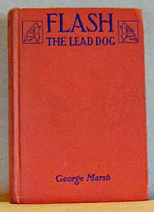 FLASH, THE LEAD DOG: Marsh, George